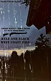 Kyle and Black West Coast Fall (Kyle and Black novels Book 1) by [Miller II, Frank Stewart]