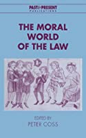 The Moral World of the Law (Past and Present Publications)