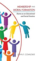 Membership and Moral Formation: Shame As an Educational and Social Emotion