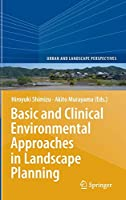 Basic and Clinical Environmental Approaches in Landscape Planning (Urban and Landscape Perspectives)
