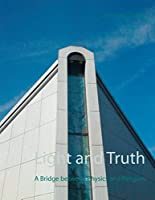 Light and Truth: A Bridge between Physics and Religion