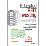 Educated REIT Investing: The Ultimate Guide to Understanding and Investing in Real Estate Investment Trusts