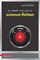 Le droit saisi par la science fiction
