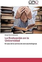 La Evaluación en la Universidad: El caso de la carrera de ciencias biológicas
