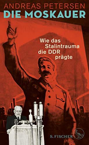 Download Die Moskauer: Wie das Stalintrauma die DDR praegte 3103974353