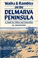 Walks and Rambles on the Delmarva Peninsula: A Guide for Hikers and Naturalists (Walks & Rambles Guides)
