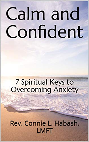 Calm and Confident: 7 Spiritual Keys to Overcoming Anxiety (English Edition)