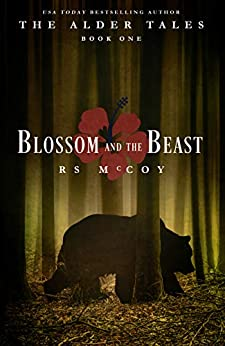 Blossom and the Beast (The Alder Tales Book 1) by [McCoy, RS]