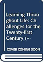 Learning Throughout Life: Challenges for the Twenty-first Century (Education on the Move Series)