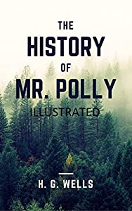 The History of Mr Polly Illustrated (English Edition)