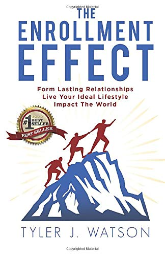 Download The Enrollment Effect: Form Lasting Relationships Live Your Ideal Lifestyle Impact the World 1942707665