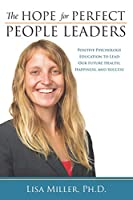 The Hope for Perfect People Leaders: Positive Psychology Education to Lead our Future Health, Happiness and Success
