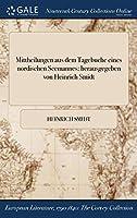 Mittheilungen Aus Dem Tagebuche Eines Nordischen Seemannes: Herausgegeben Von Heinrich Smidt