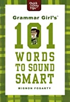 Grammar Girl's 101 Words to Sound Smart (Quick & Dirty Tips) by Mignon Fogarty(2011-11-08)