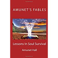 Lessons in Soul Survival (Amunet's Fables)
