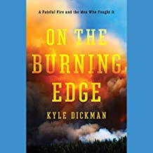 On the Burning Edge: A Fateful Fire and the Men Who Fought It
