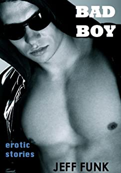 Bad Boy (Three Erotic Tales Book 1) by [Funk, Jeff]