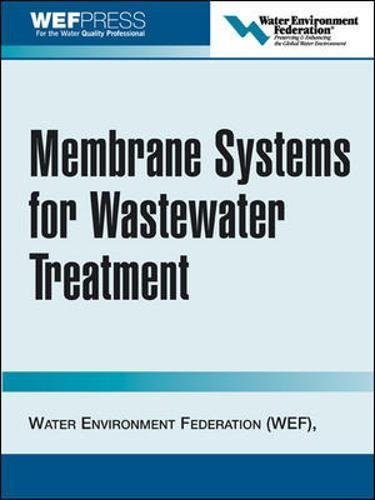 Download Membrane Systems for Wastewater Treatment 0071464190