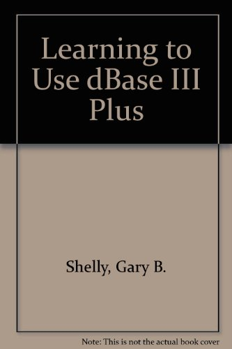 Download Learning to Use dBase III Plus 0878353445
