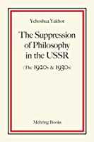 The Suppression of Philosophy in the USSR: The 1920s & 1930s