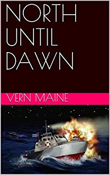NORTH UNTIL DAWN by [Maine, Vern]