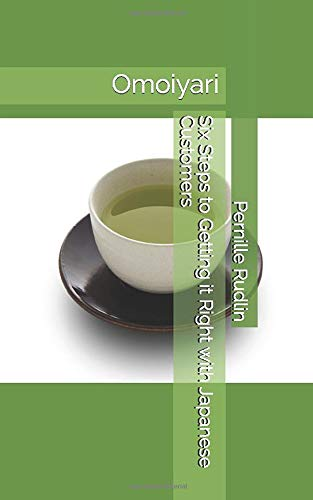 Download Omoiyari: Six Steps to Getting it Right with Japanese Customers 1973361655