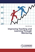 Improving Teaching and Learning Through Mentoring