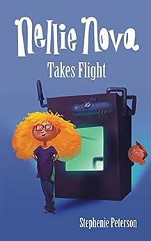 Nellie Nova Takes Flight by [Peterson, Stephenie]