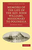 Memoirs of the Life of the Rev. John Williams, Missionary to Polynesia (Cambridge Library Collection - Religion)