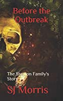 Before the Outbreak: The Stanton Family's Story