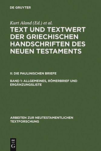 Allgemeines, Römerbrief und Ergänzungsliste (Arbeiten zur neutestamentlichen Textforschung 16) (German Edition)