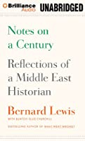Notes on a Century: Reflections of a Middle East Historian: Library Edition