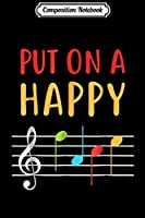 Composition Notebook: Funny Put On A Happy Face Music Notes Teacher  Journal/Notebook Blank Lined Ruled 6x9 100 Pages
