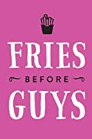 Fries Before Guys Pink Inspirational Notebook