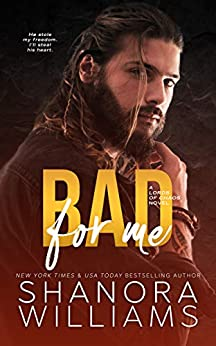 Bad For Me: a standalone motorcycle club romance by [Williams, Shanora]