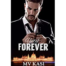 Until Forever: A Hot Indian Billionaire Romance
