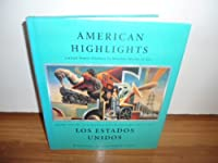 American Highlights: United States History in Notable Works of Art/Los Estados Unidos : Grandes Momentos En Su Historia a Traves De Prominentes Obra