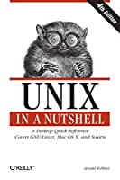 Unix in a Nutshell: A Desktop Quick Reference - Covers GNU/Linux, Mac OS X,and Solaris (In a Nutshell (O'Reilly))