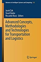 Advanced Concepts, Methodologies and Technologies for Transportation and Logistics (Advances in Intelligent Systems and Computing)