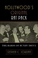 Hollywood's Original Rat Pack: The Bards of Bundy Drive
