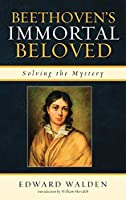 Beethoven's Immortal Beloved: Solving the Mystery