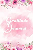 Gratitude Journal: Personalized gratitude journal, Happiness Journal, Book for mindfulness reflection thanksgiving, Great self care gift or for him or her. ( Flower Design)