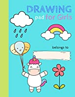 Drawing Pad for Girls: Unicorn Drawing Sketchbook for Young Children To Create Their Own Story (Kids Sketchbook)