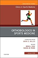 OrthoBiologics in Sports Medicine, An Issue of Clinics in Sports Medicine, 1e (The Clinics: Orthopedics)