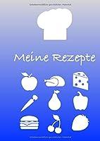 Meine Rezepte: XXL Rezeptebuch zum Selbstschreiben. 150 Seiten _ DIN A 4 Format. Vorlagen Vordruck fuer deine Lieblingsrezepte