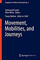 Movement, Mobilities, and Journeys (Geographies of Children and Young People)