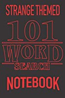 101 Word Search: Popular TV Show Words, Tribute Puzzles. All Ages USA Edition. Gift this strange thing to friends, fans that marvel popular TV series and movies. Custom art interior. Unique challenges and guided difficulty levels. Fun activity time! (Strange Things Word Search)