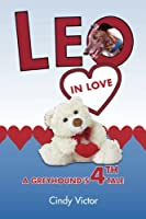 Leo in Love: A Greyhound's 4th Tale