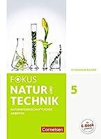 Fokus Biologie - Neubearbeitung - Gymnasium Bayern / 5. Jahrgangsstufe: Natur und Technik - Naturwiss. Arbeiten - Schuelerbuch
