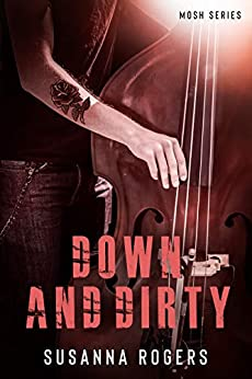Down and Dirty (Mosh Book 2) (Mosh Series) by [Rogers, Susanna]